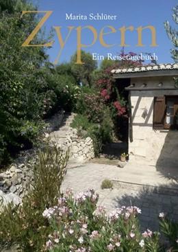 Abbildung von Schlüter | Zypern | 1., Auflage | 2017 | Ein Reisetagebuch