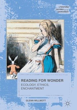 Abbildung von Willmott | Reading for Wonder | 1st ed. 2018 | 2018 | Ecology, Ethics, Enchantment