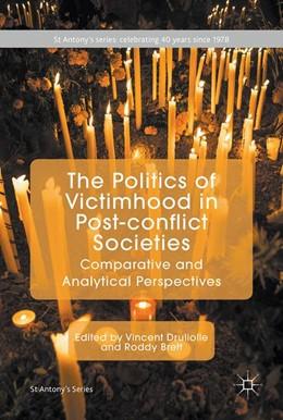 Abbildung von Druliolle / Brett | The Politics of Victimhood in Post-conflict Societies | 1. Auflage | 2018 | beck-shop.de