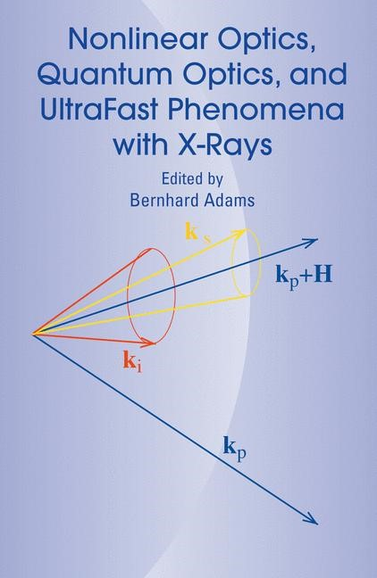 Abbildung von Adams | Nonlinear Optics, Quantum Optics, and Ultrafast Phenomena with X-Rays | 2003