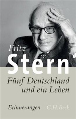 Abbildung von Stern, Fritz   Fünf Deutschland und ein Leben   9. Auflage   2008   Erinnerungen