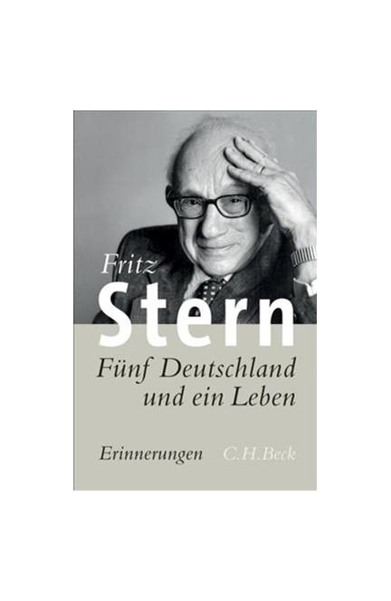 Cover: Fritz Stern, Fünf Deutschland und ein Leben