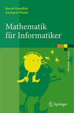 Abbildung von Kreußler / Pfister | Mathematik für Informatiker | 2009 | Algebra, Analysis, Diskrete St...