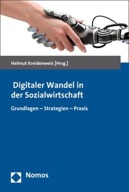 Abbildung von Kreidenweis (Hrsg.) | Digitaler Wandel in der Sozialwirtschaft | 2018 | Grundlagen - Strategien - Prax...