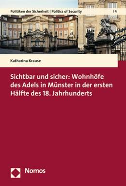 Abbildung von Krause | Sichtbar und sicher: Wohnhöfe des Adels in Münster in der ersten Hälfte des 18. Jahrhunderts | 1. Auflage | 2018 | 4 | beck-shop.de