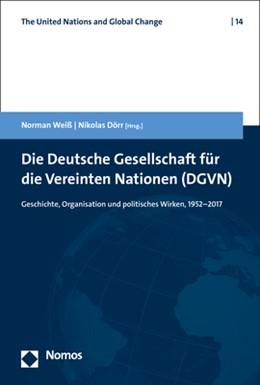 Abbildung von Weiß / Dörr (Hrsg.) | Die Deutsche Gesellschaft für die Vereinten Nationen (DGVN) | 1. Auflage | 2017 | 14 | beck-shop.de