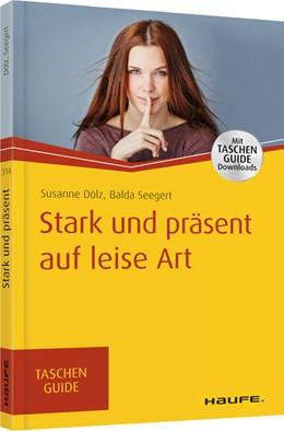 Abbildung von Dölz / Seegert | Stark und präsent auf leise Art | 1. Auflage | 2018 | 314 | beck-shop.de