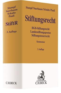 Abbildung von Stumpf / Suerbaum / Schulte / Pauli | Stiftungsrecht: StiftR | 3., aktualisierte und überarbeitete Auflage | 2018 | BGB-Stiftungsrecht, Landesstif...