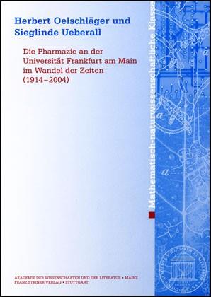 Die Pharmazie an der Universität Frankfurt am Main im Wandel der Zeiten (1914-2004) | Oelschläger / Ueberall, 2006 | Buch (Cover)