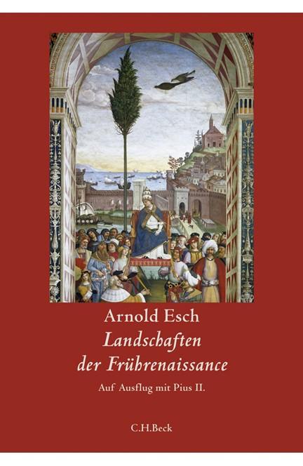 Cover: Arnold Esch, Landschaften der Frührenaissance