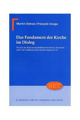 Abbildung von Stiewe / Vouga | Das Fundament der Kirche im Dialog | 1. Auflage | 2003 | 5 | beck-shop.de