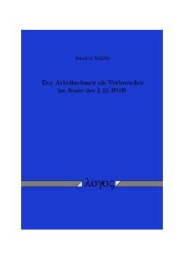 Abbildung von Müller | Der Arbeitnehmer als Verbraucher im Sinne des § 13 BGB | 2005