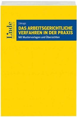 Abbildung von Zahiragic | Das arbeitsgerichtliche Verfahren in der Praxis | 1. Auflage 2017 | 2017