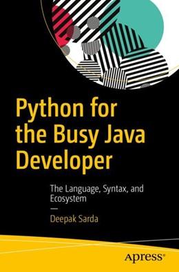Abbildung von Sarda   Python for the Busy Java Developer   2017   The Language, Syntax, and Ecos...