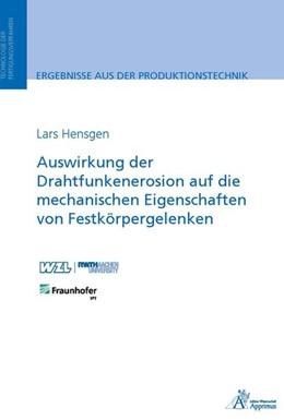 Abbildung von Hensgen | Auswirkung der Drahtfunkenerosion auf die mechanischen Eigenschaften von Festkörpergelenken | 2017
