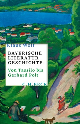 Abbildung von Wolf, Klaus | Bayerische Literaturgeschichte | 2018 | Von Tassilo bis Gerhard Polt