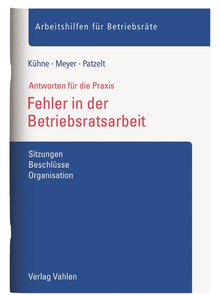 Abbildung von Kühne / Meyer / Patzelt | Fehler in der Betriebsratsarbeit | 2019