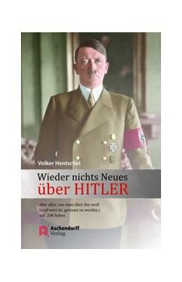 Abbildung von Hentschel   Wieder nichts Neues über Hitler   2018   - aber Alles, was man über ihn...