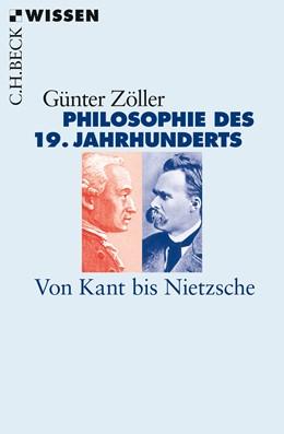 Abbildung von Zöller, Günter | Philosophie des 19. Jahrhunderts | 2018 | Von Kant bis Nietzsche | 2823