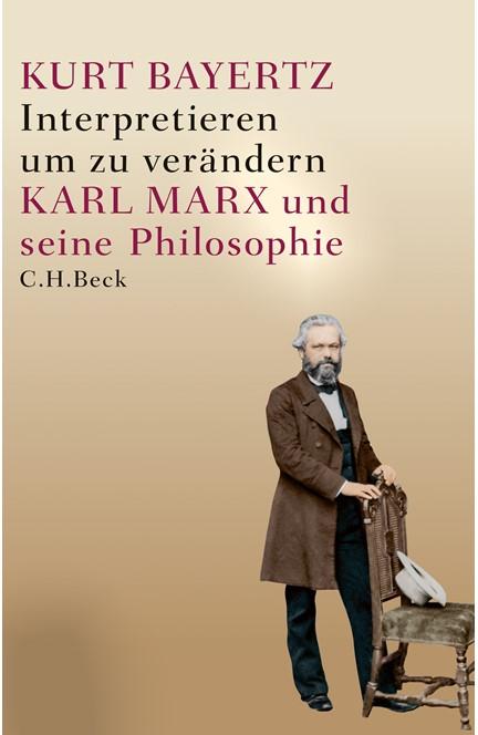 Cover: Kurt Bayertz, Interpretieren, um zu verändern