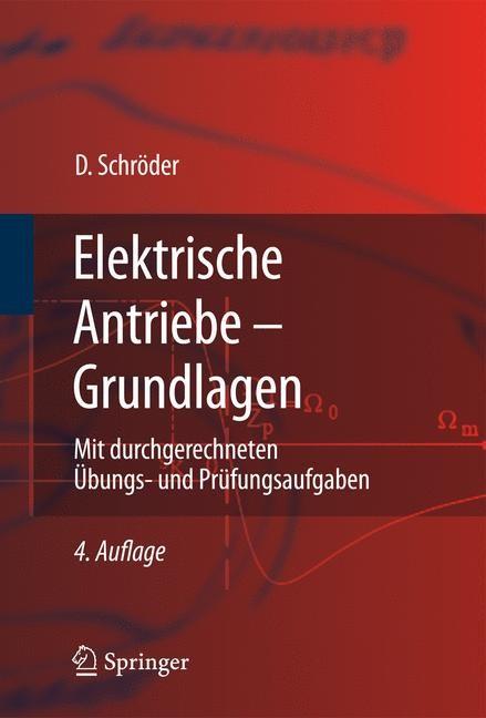Abbildung von Schröder | Elektrische Antriebe - Grundlagen | 4., erw. Aufl. | 2009
