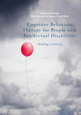 Abbildung von Jahoda / Stenfert Kroese | Cognitive Behaviour Therapy for People with Intellectual Disabilities | 1. Auflage | 2017 | beck-shop.de