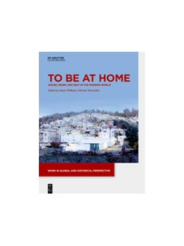 Abbildung von Williams / Hentschke   To be at Home   2018   House, Work, and Self in the M...