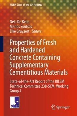 Abbildung von De Belie / Soutsos   Properties of Fresh and Hardened Concrete Containing Supplementary Cementitious Materials   1. Auflage   2018   beck-shop.de