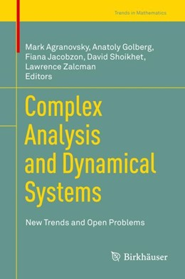 Abbildung von Agranovsky / Golberg / Jacobzon / Shoikhet / Zalcman | Complex Analysis and Dynamical Systems | 2018 | New Trends and Open Problems
