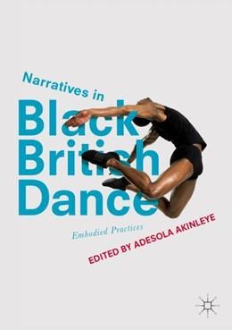 Abbildung von Akinleye   Narratives in Black British Dance   2018   Embodied Practices