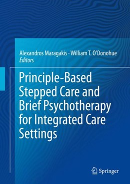 Abbildung von Maragakis / O'Donohue | Principle-Based Stepped Care and Brief Psychotherapy for Integrated Care Settings | 2018