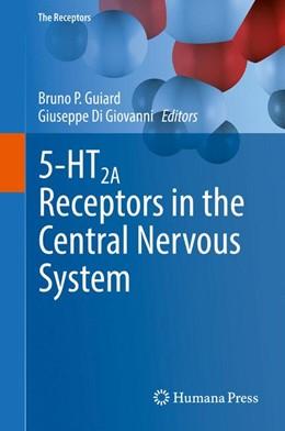 Abbildung von Guiard / Di Giovanni | 5-HT2A Receptors in the Central Nervous System | 1. Auflage | 2018 | beck-shop.de