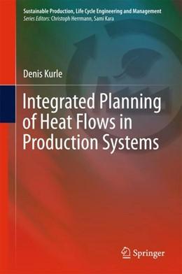 Abbildung von Kurle | Integrated Planning of Heat Flows in Production Systems | 1. Auflage | 2018 | beck-shop.de