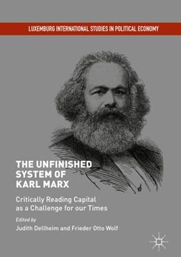 Abbildung von Dellheim / Wolf | The Unfinished System of Karl Marx | 1. Auflage | 2018 | beck-shop.de