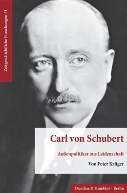 Abbildung von Krüger | Carl von Schubert. | 1. Auflage | 2017 | beck-shop.de