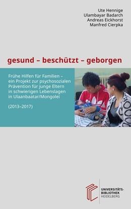 Abbildung von Hennige / Badarch / Eickhorst   gesund - beschützt - geborgen   2017   Frühe Hilfen für Familien - ei...