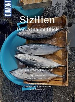 Abbildung von Schetar / Köthe | DuMont Bildatlas 03 Sizilien | 4. Auflage | 2017 | Den Ätna im Blick