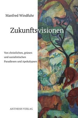 Abbildung von Windfuhr   Zukunftsvisionen   2017   Von christlichen, grünen und s...