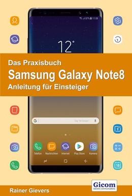 Abbildung von Gievers | Das Praxisbuch Samsung Galaxy Note8 - Anleitung für Einsteiger | 2017