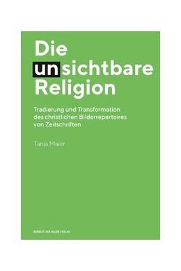 Abbildung von Maier | Die (un-)sichtbare Religion | 2019 | Wandel des christlichen Bilder...