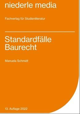 Abbildung von Schmidt   Standardfälle Baurecht   9. Auflage   2017