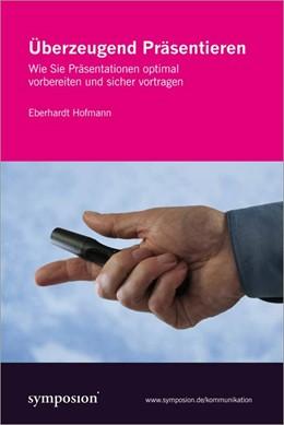 Abbildung von Hofmann   Überzeugend Präsentieren   2., überarb. Aufl.   2007   Wie Sie Präsentationen optimal...