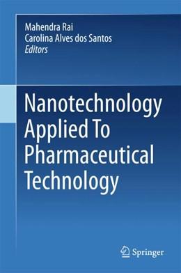 Abbildung von Rai / Alves dos Santos | Nanotechnology Applied To Pharmaceutical Technology | 1. Auflage | 2017 | beck-shop.de