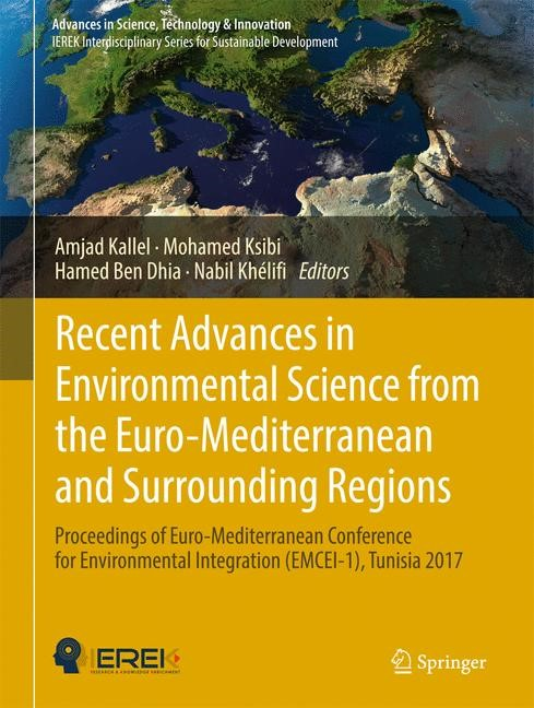 Recent Advances in Environmental Science from the Euro-Mediterranean and Surrounding Regions | Kallel / Ksibi / Ben Dhia / Khélifi | 1st ed. 2018, 2017 | Buch (Cover)