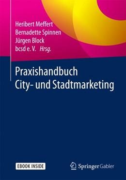 Abbildung von Meffert / Spinnen / Block   Praxishandbuch City- und Stadtmarketing   2018