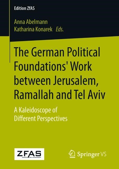The German Political Foundations' Work between Jerusalem, Ramallah and Tel Aviv | Abelmann / Konarek | 1st ed. 2018, 2017 | Buch (Cover)
