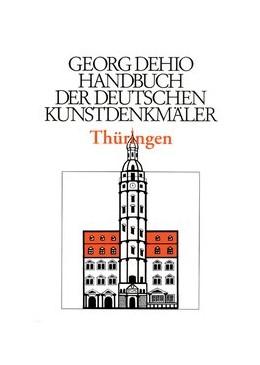 Abbildung von Dehio Vereinigung e.V. / Eißing   Dehio - Handbuch der deutschen Kunstdenkmäler / Thüringen   3. Auflage   2022   beck-shop.de