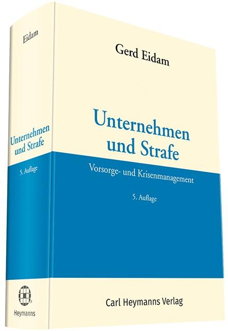 Unternehmen und Strafe   Eidam (Hrsg.)   5. Auflage, 2018   Buch (Cover)