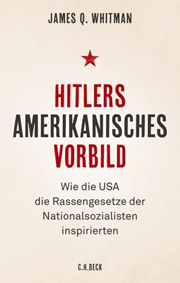 Abbildung von Whitman, James Q. | Hitlers amerikanisches Vorbild | 1. Auflage | 2018 | beck-shop.de