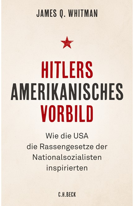 Cover: James Q. Whitman, Hitlers amerikanisches Vorbild